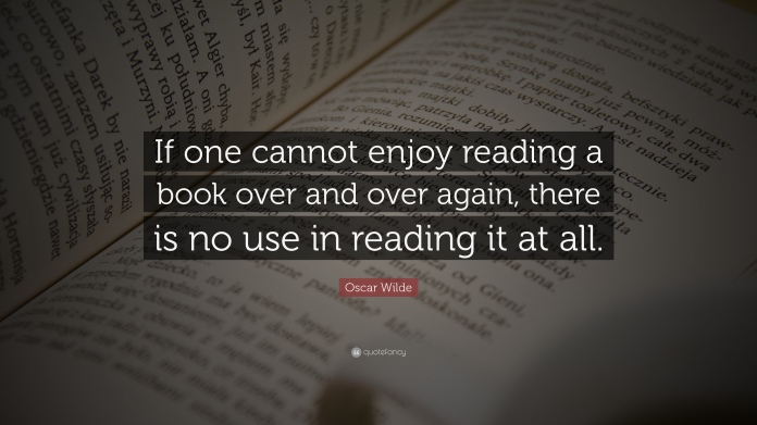 5925-Oscar-Wilde-Quote-If-one-cannot-enjoy-reading-a-book-over-and-over